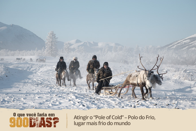 "Atingir o ""Pole of Cold"" – Polo do Frio, lugar mais frio do mundo"